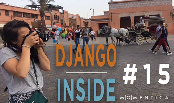 Django inside 15 - Arrival in Marrakech last city of their incredible trip in Django. An end in song !