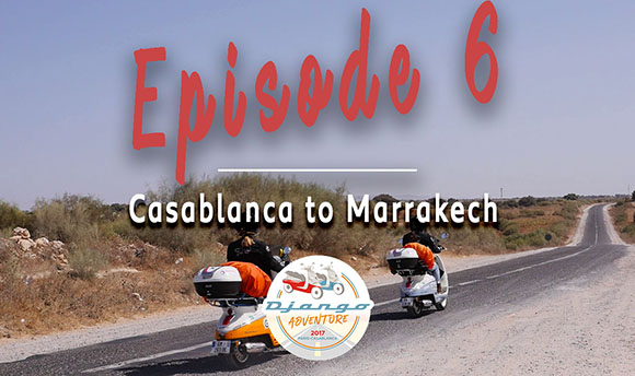 Episode 6 -  Relive the adventure of Clémence and Lisa on their Django Scooters from Casablanca to Marrakech